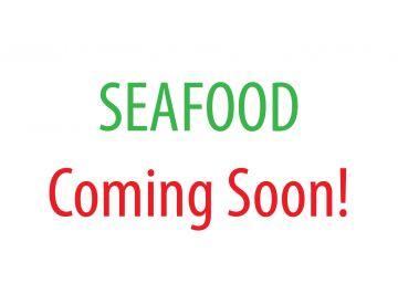 SEAFOOD Coming Soon!